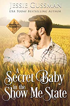 A Secret Baby in the Show Me State by Jessie Gussman