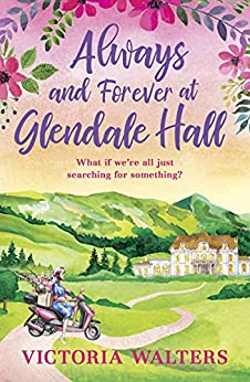 Always and Forever at Glendale Hall by Victoria Walters