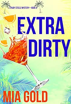 Extra Dirty by Mia Gold