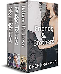 Friends & Brothers (Boxed Set) by Bree Kraemer
