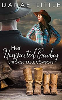 Her Unexpected Cowboy by Danae C. Little