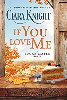 If You Love Me by Ciara Knight
