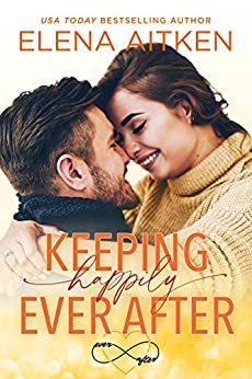 Keeping Happily Ever After by Elena Aitken