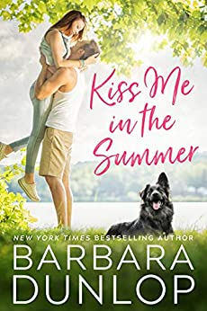 Kiss Me in the Summer by Barbara Dunlop