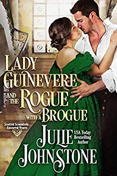 Lady Guinevere and the Rogue with a Brogue by Julie Johnstone