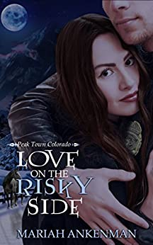 Love on the Risky Side by Mariah Ankenman