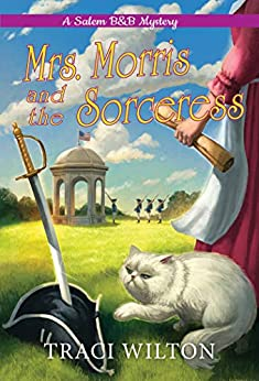 Mrs. Morris and the Sorceress by Traci Wilton