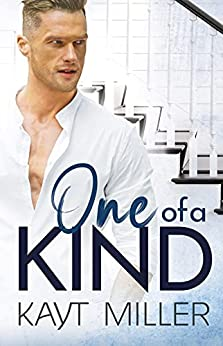 One of a Kind by Kayt Miller