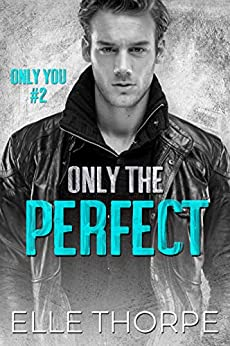 Only the Perfect by Elle Thorpe