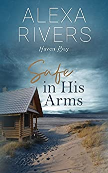 Safe in His Arms by Alexa Rivers