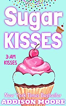 Sugar Kisses by Addison Moore