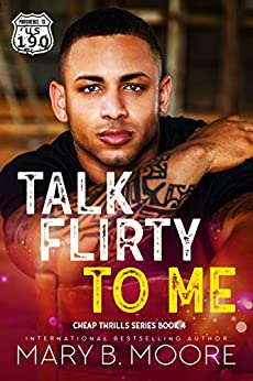 Talk Flirty to Me by Mary B. Moore