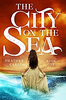 The City on the Sea by Heather Carson