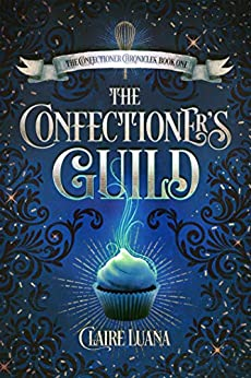 The Confectioner's Guild by Claire Luana
