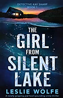 The Girl from Silent Lake by Leslie Wolfe