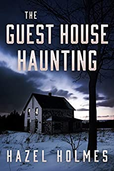 The Guest House Haunting by Hazel  Holmes
