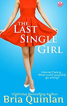 The Last Single Girl by Bria Quinlan