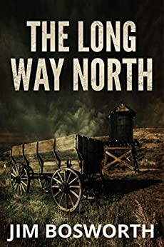 The Long Way North by Jim  Bosworth
