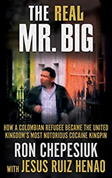 The Real Mr. Big by Ron Chepesiuk