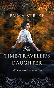The Time-Traveler's Daughter by Emma Strike