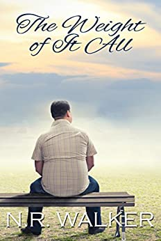 The Weight of It All by N.R. Walker