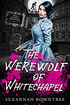 The Werewolf of Whitechapel by Suzannah Rowntree