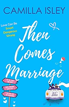 Then Comes Marriage (Boxed Set) by Camilla Isley