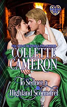 To Seduce a Highland Scoundrel by Collette Cameron