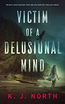 Victim of a Delusional Mind by K. J. North