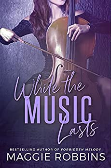 While the Music Lasts by Maggie Robbins