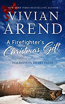 A Firefighter's Christmas Gift by Vivian Arend