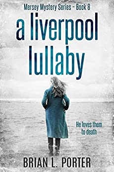 A Liverpool Lullaby by Brian L. Porter