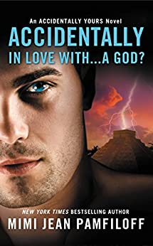 Accidentally in Love with… a God? by Mimi Jean Pamfiloff