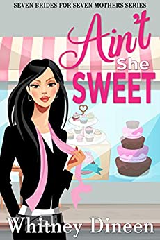 Ain't She Sweet by Whitney Dineen