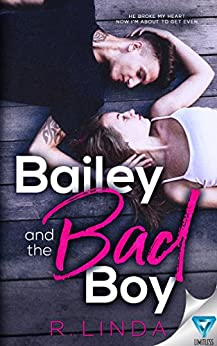 Bailey and the Bad Boy by R. Linda