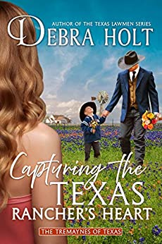 Capturing the Texas Rancher's Heart by Debra Holt