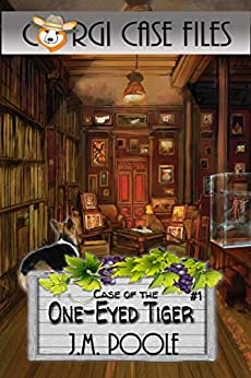 Case of the One-Eyed Tiger by Jeffrey M. Poole