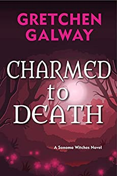Charmed to Death by Gretchen Galway