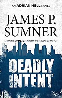 Deadly Intent by James P. Sumner