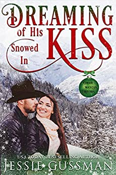 Dreaming of His Snowed In Kiss by Jessie Gussman