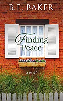 Finding Peace by B. E. Baker