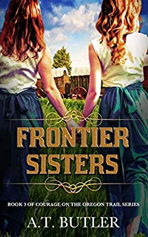 Frontier Sisters by A.T. Butler