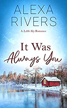 It Was Always You by Alexa Rivers