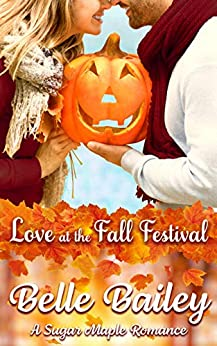 Love at the Fall Festival by Belle Bailey
