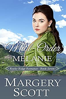 Mail-Order Melanie by Margery Scott