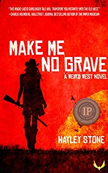 Make Me No Grave by Hayley Stone