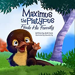Maximus the Platypus Finds His Family by Andi Cann