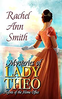 Mysteries of Lady Theo by Rachel Ann Smith