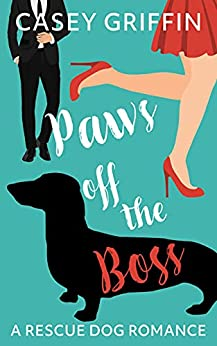 Paws Off the Boss by Casey Griffin