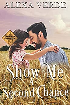 Show Me a Second Chance by Alexa Verde